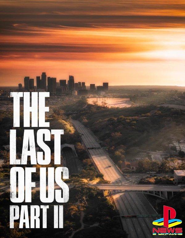 Энтузиаст сделал постер Last of Us 2 из фото опустевшего Лос-Анджелеса