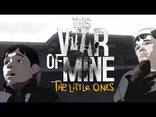 This War of Mine: The Little Ones выйдет на PS4 и Xbox One